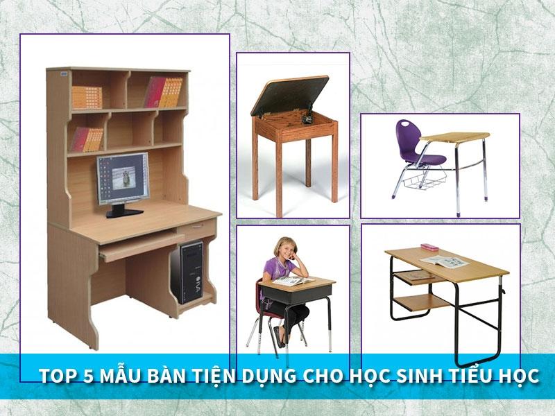 Top 5 mẫu bàn học sinh tiện dụng cho học sinh tiểu học