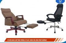 Có nên mua ghế văn phòng có gác chân của Hòa Phát không?
