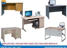 Những mẫu bàn làm việc 1m2 Hòa Phát được yêu thích đầu năm 2019
