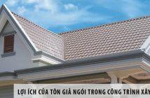 Tìm hiểu về lợi ích của tôn giả ngói trong các công trình xây dựng